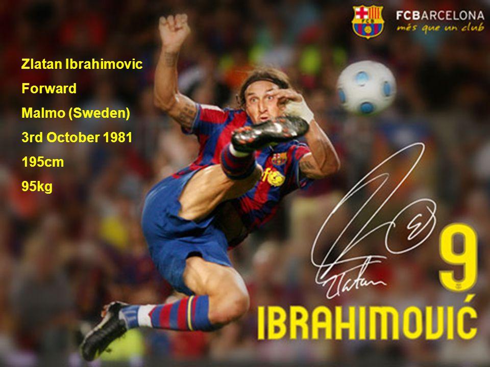 Zlatan Ibrahimovic Forward Malmo (Sweden) 3rd October 1981 195cm 95kg