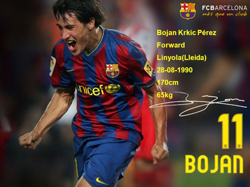 Bojan Krkic Pérez Forward Linyola(Lleida) 28-08-1990 170cm 65kg