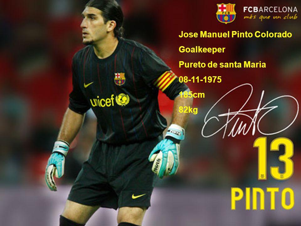 Jose Manuel Pinto Colorado Goalkeeper Pureto de santa Maria 08-11-1975 185cm 82kg