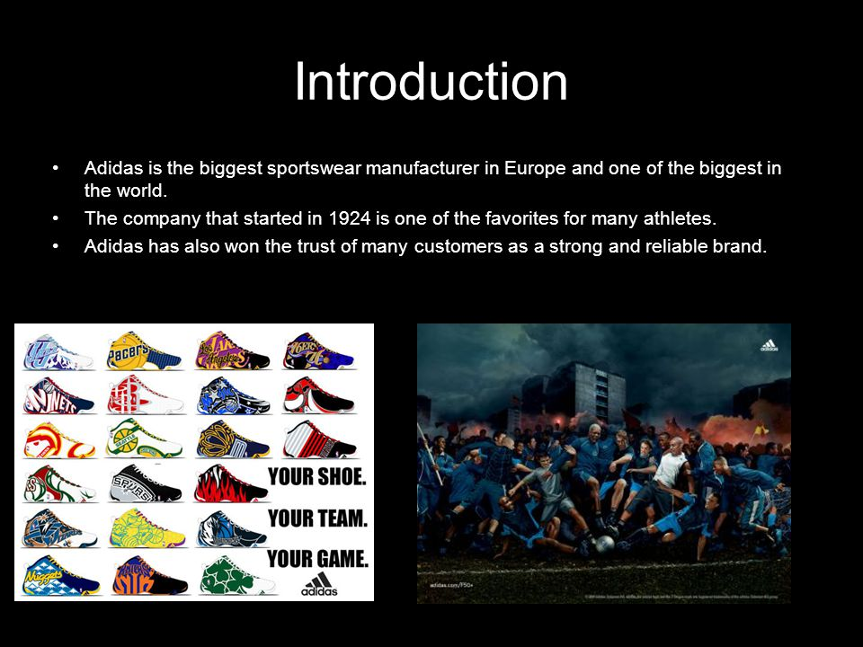 Introduction Adidas is the biggest sportswear manufacturer in Europe and one of the biggest in the world.