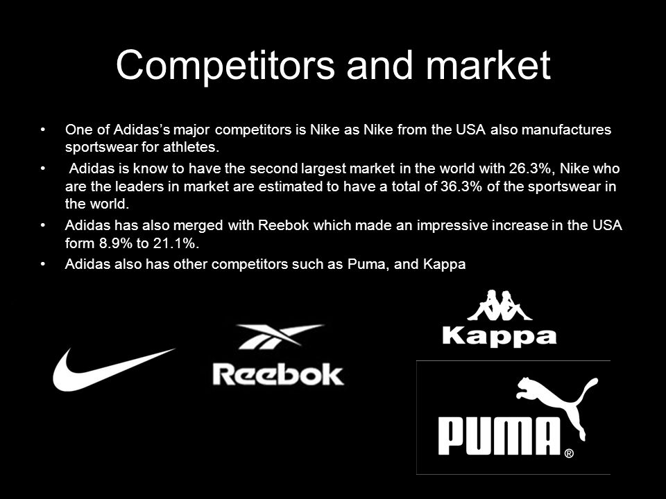 Competitors and market One of Adidas's major competitors is Nike as Nike from the USA also manufactures sportswear for athletes.