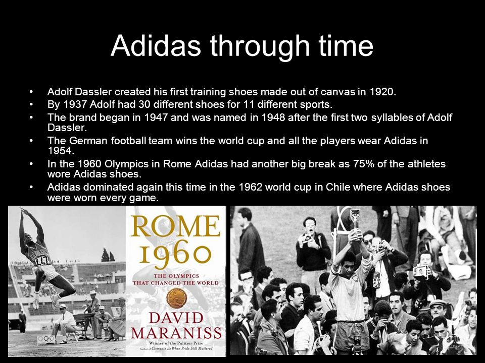 Adidas through time Adolf Dassler created his first training shoes made out of canvas in 1920.