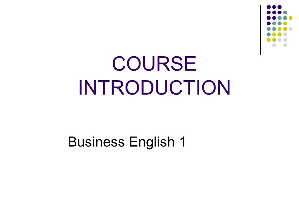 COURSE INTRODUCTION Business English 1