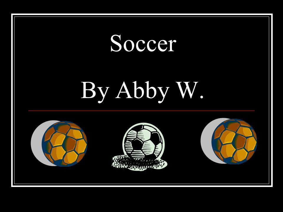 Soccer By Abby W.