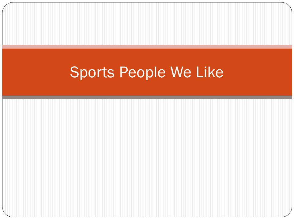 Sports People We Like