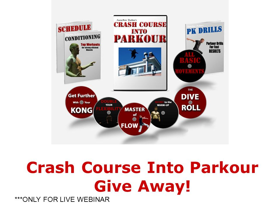Crash Course Into Parkour Give Away! ***ONLY FOR LIVE WEBINAR