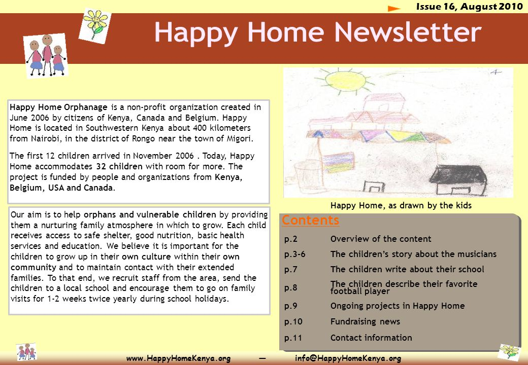 Issue 16, August 2010 www.HappyHomeKenya.org — info@HappyHomeKenya.org Contents Happy Home Orphanage is a non-profit organization created in June 2006 by citizens of Kenya, Canada and Belgium.