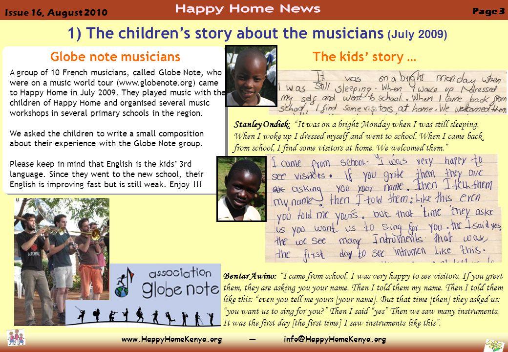 www.HappyHomeKenya.org — info@HappyHomeKenya.org Globe note musicians A group of 10 French musicians, called Globe Note, who were on a music world tou