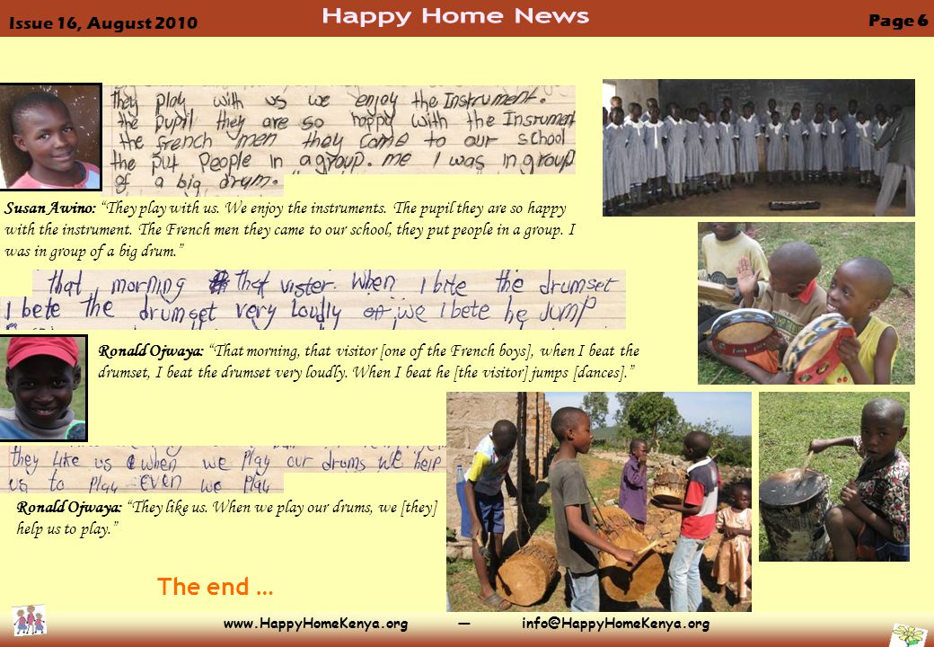 """www.HappyHomeKenya.org — info@HappyHomeKenya.org Page 6 Ronald Ojwaya: """"That morning, that visitor [one of the French boys], when I beat the drumset,"""