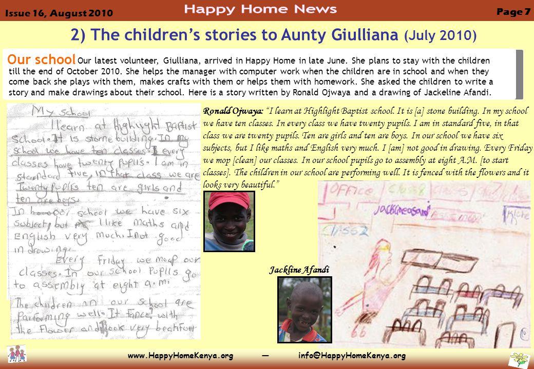 www.HappyHomeKenya.org — info@HappyHomeKenya.org Our latest volunteer, Giulliana, arrived in Happy Home in late June.