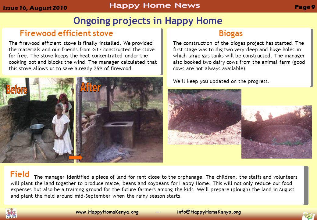 www.HappyHomeKenya.org — info@HappyHomeKenya.org Ongoing projects in Happy Home Firewood efficient stove The firewood efficient stove is finally installed.