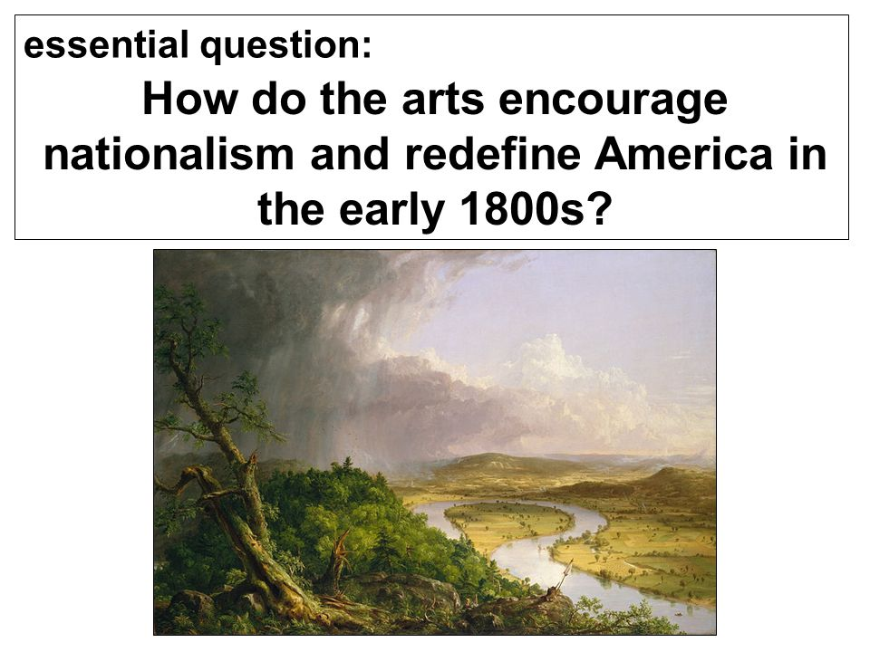 Background Prior to the 1800s, American arts had mostly been religious or copying European styles and ideas.