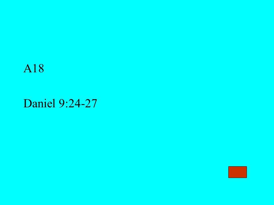 A18 Daniel 9:24-27
