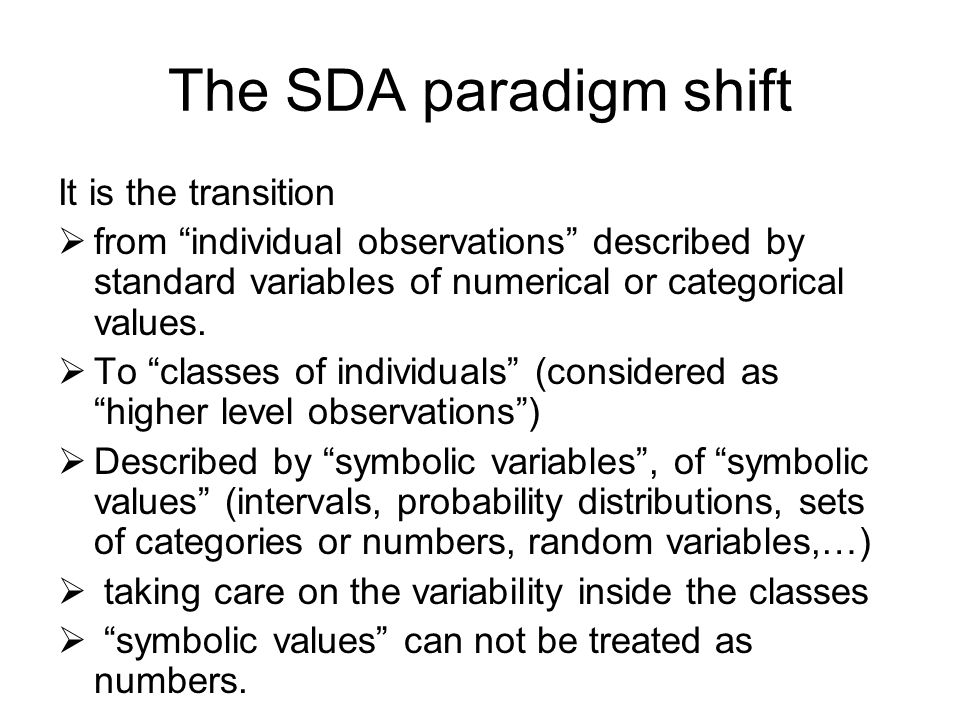 The SDA paradigm shift It is the transition  from individual observations described by standard variables of numerical or categorical values.