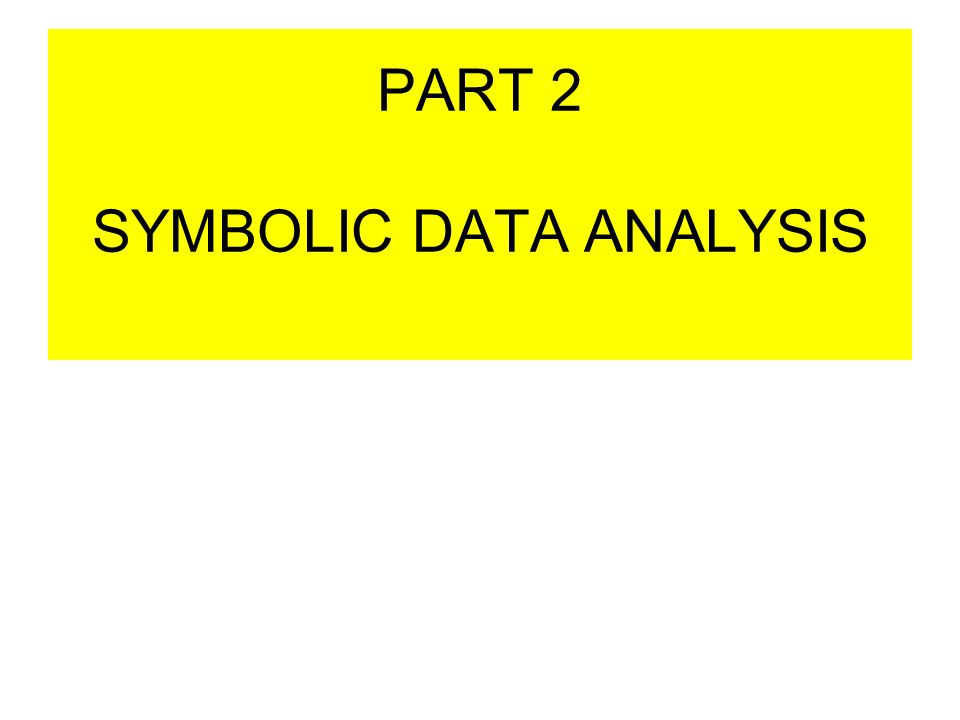 PART 2 SYMBOLIC DATA ANALYSIS