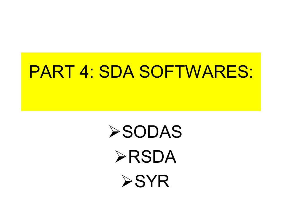 PART 4: SDA SOFTWARES:  SODAS  RSDA  SYR