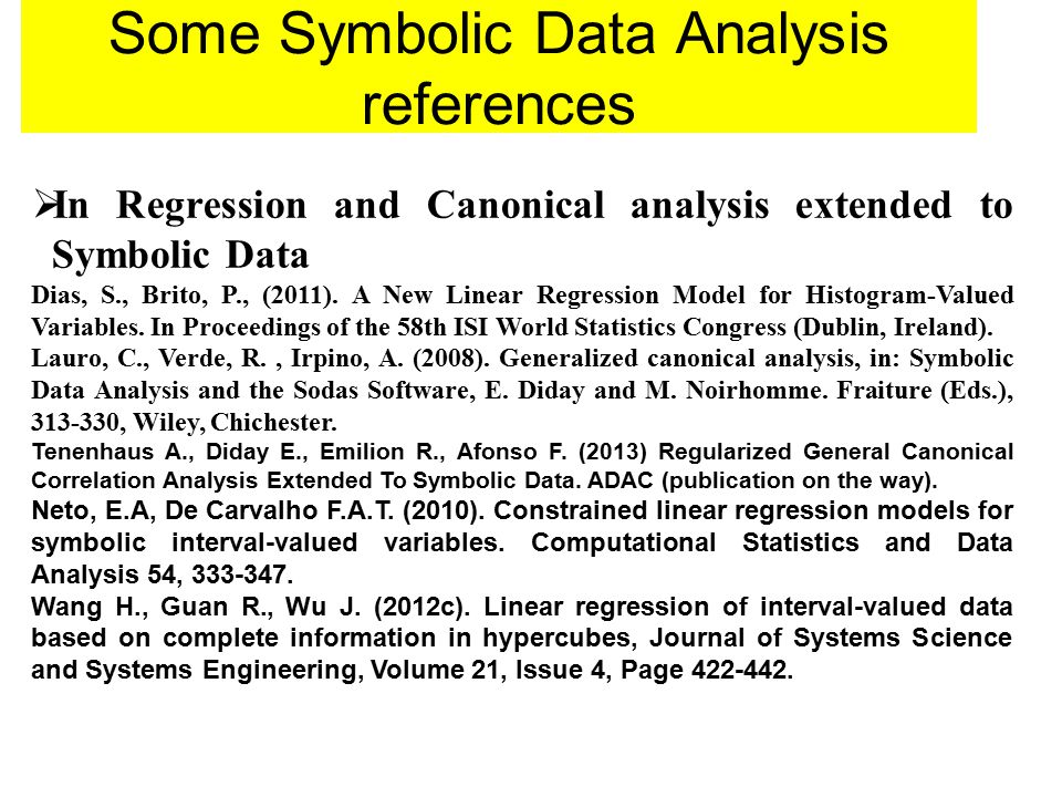  In Regression and Canonical analysis extended to Symbolic Data Dias, S., Brito, P., (2011).