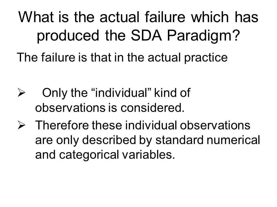 """What is the actual failure which has produced the SDA Paradigm? The failure is that in the actual practice  Only the """"individual"""" kind of observation"""