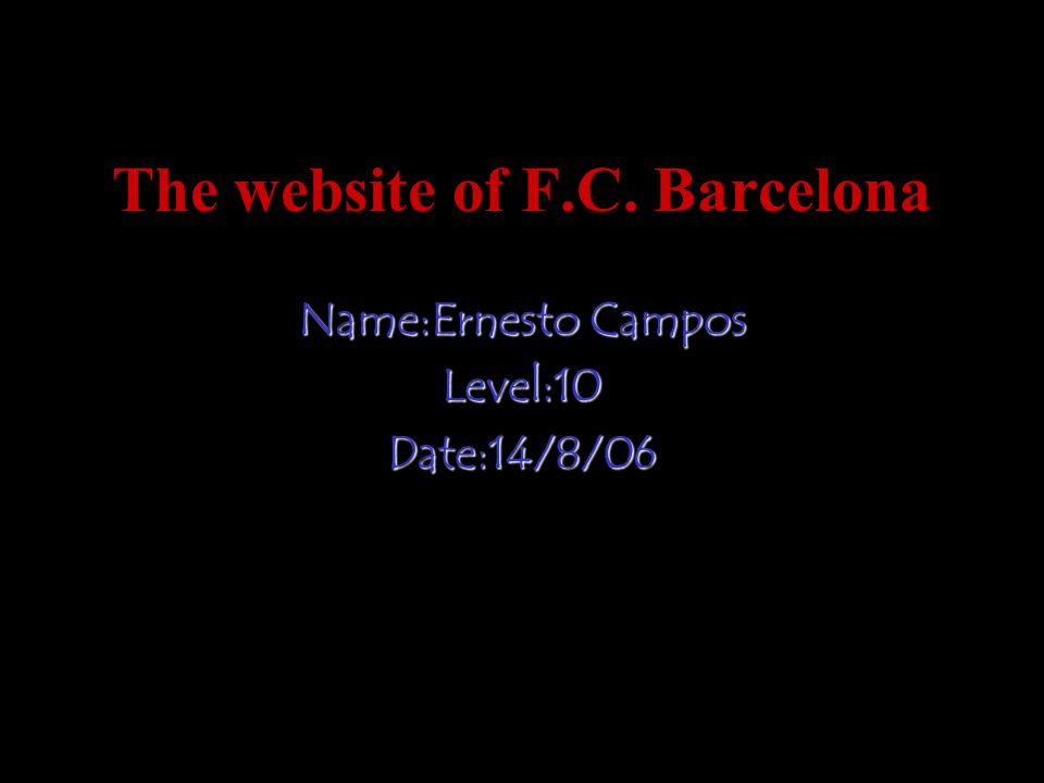 F.C.Barcelona Website this club has as president to Joan Laporta and is the club with more amount of associate has in its page Web has links with its official sponsor as they are Nike, CocaCola, Movistar, Audi, TV 3, Estrella Damm
