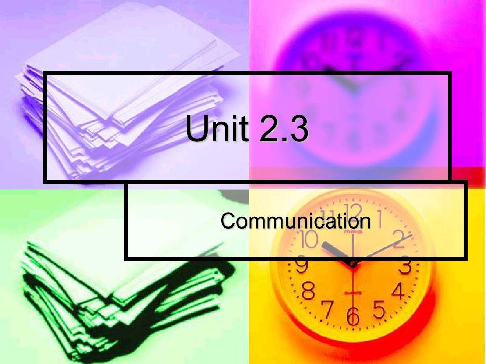 Unit 2.3 Communication