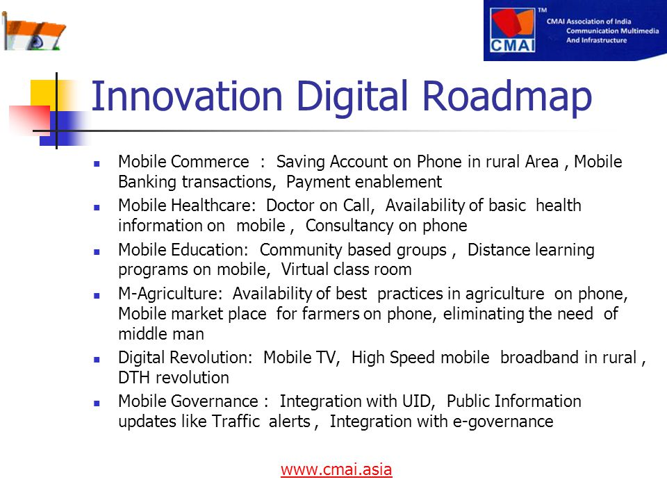 Innovation Digital Roadmap Mobile Commerce : Saving Account on Phone in rural Area, Mobile Banking transactions, Payment enablement Mobile Healthcare:
