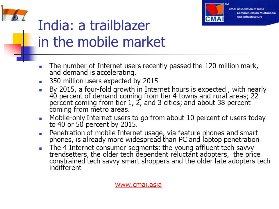 The number of Internet users recently passed the 120 million mark, and demand is accelerating. 350 million users expected by 2015 By 2015, a four-fold
