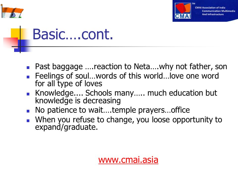 Basic….cont. Past baggage ….reaction to Neta….why not father, son Feelings of soul…words of this world…love one word for all type of loves Knowledge..
