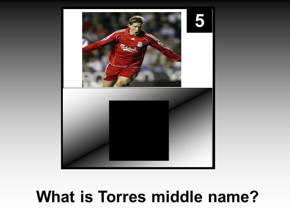 5 What is Torres middle name?