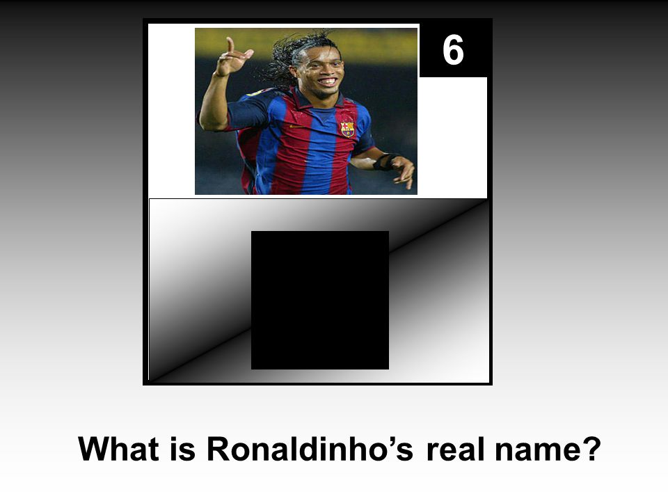 6 What is Ronaldinho's real name