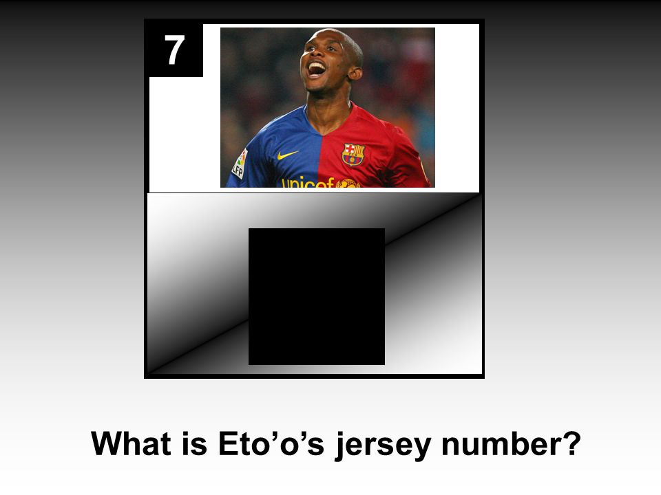 7 What is Eto'o's jersey number?