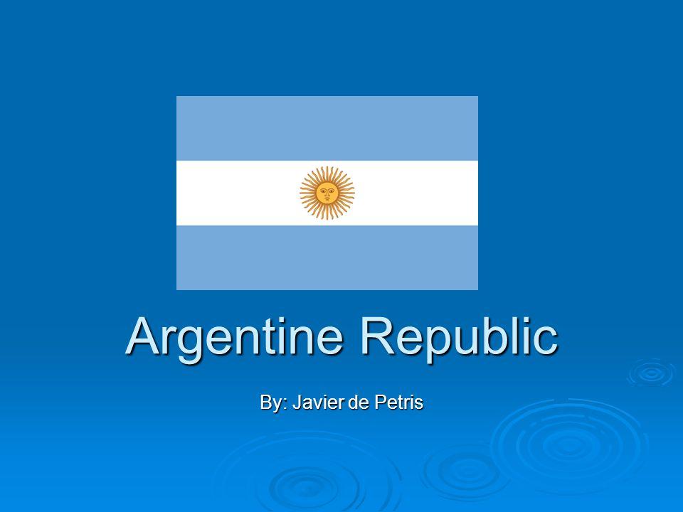Argentine Republic By: Javier de Petris