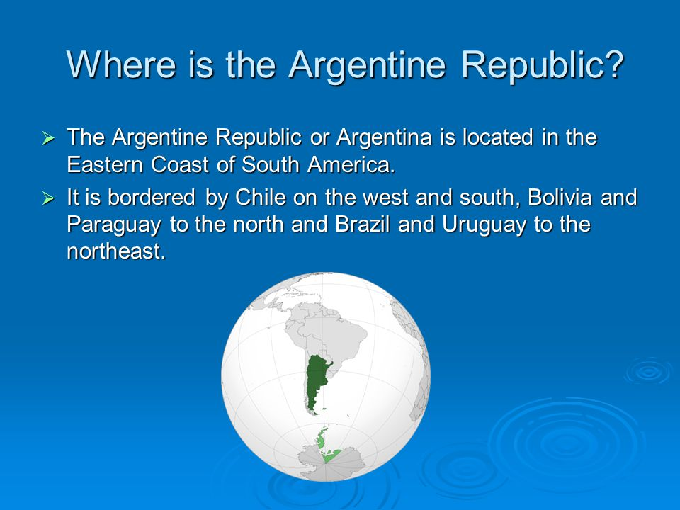 Where is the Argentine Republic. Where is the Argentine Republic.