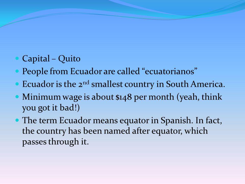 Nacionalidad: ecuatoriano/ecuatoriana Ecuador Capital: Quito