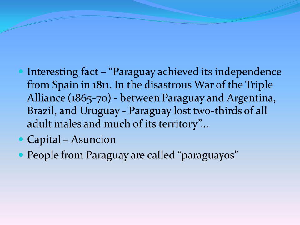 Nationality: paraguayo/paraguaya Paraguay Capital: Asunción