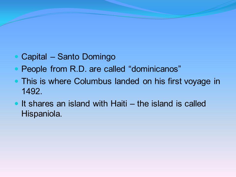 Nationality: dominicano/dominicana Republica Dominicana Capital: Santo Domingo