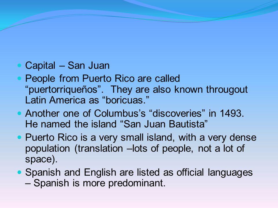 Nationality: puertorriqueño/puertorriqueña Capital: San Juan Puerto Rico
