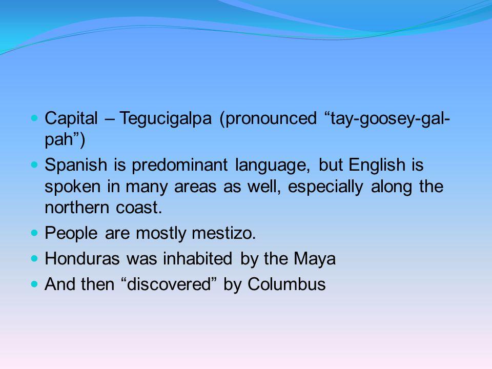 Nacionalidad: hondureño/hondureña Honduras Capital: Tegucigalpa