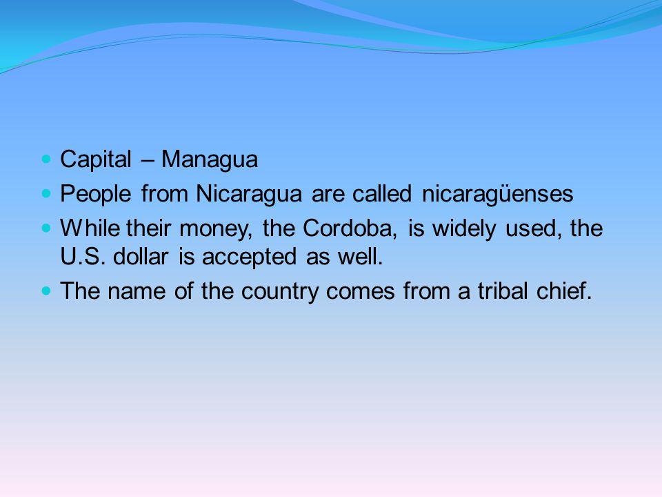 Nationality: nicaragüense Nicaragua Capital: Managua