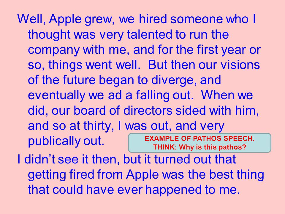 Well, Apple grew, we hired someone who I thought was very talented to run the company with me, and for the first year or so, things went well.