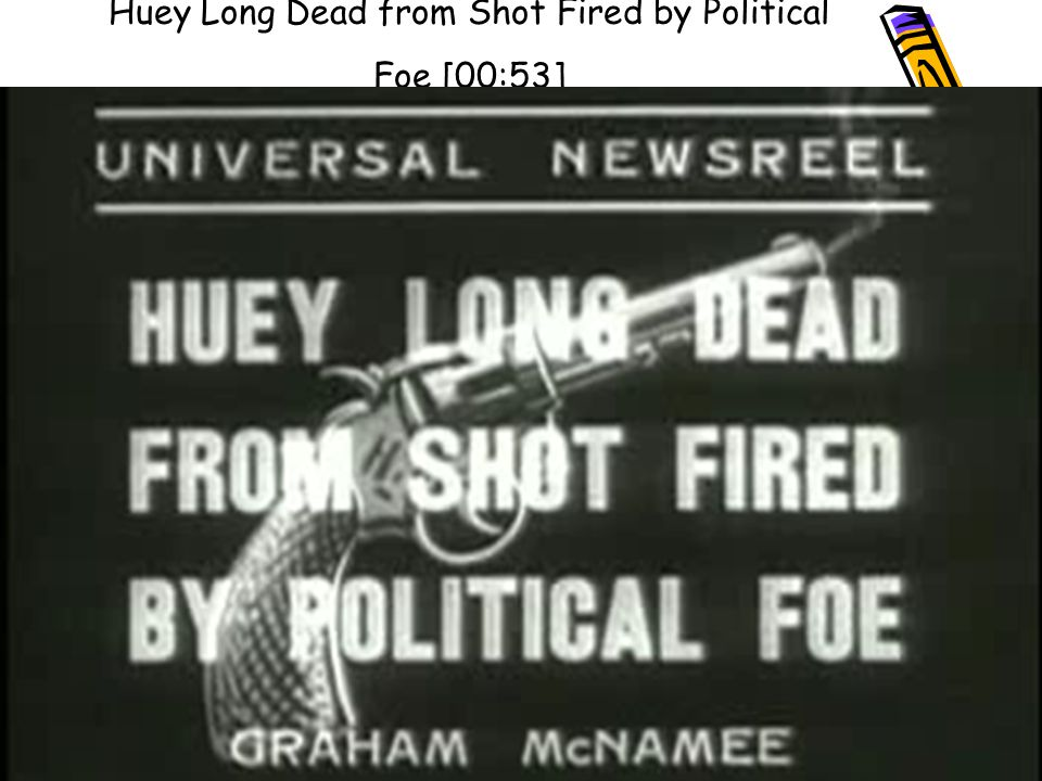 Huey Long Dead from Shot Fired by Political Foe [00:53]