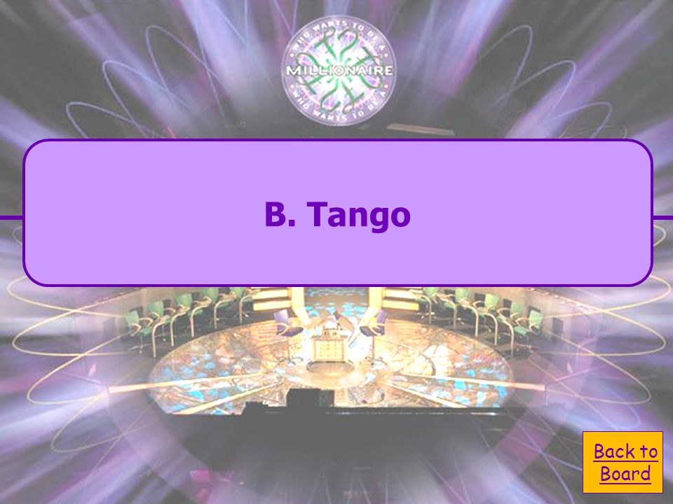 What is the typical dance of Argentina?  A. Batuka A. Batuka  C. Salsa C. Salsa  D. Merengue D. Merengue  B. Tango B. Tango