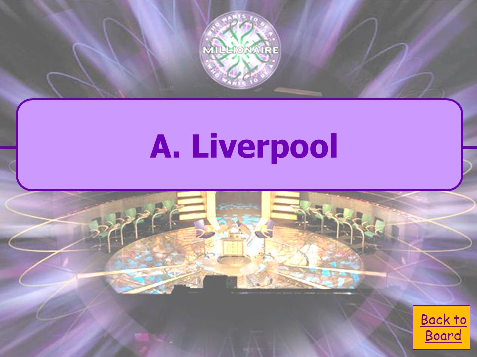  A. Liverpool A. Liverpool Where are The Beatles from.