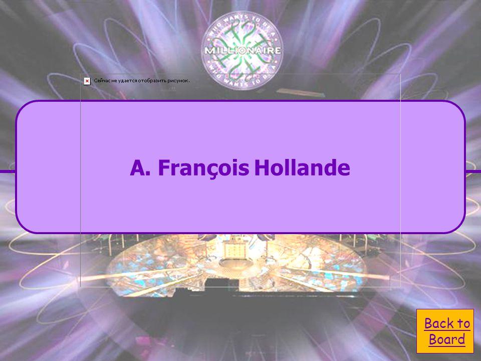 A. François Hollande C. Mariano Rajoy B. Gérard Dépardieu D. Sarcozy Who is the actual French President?