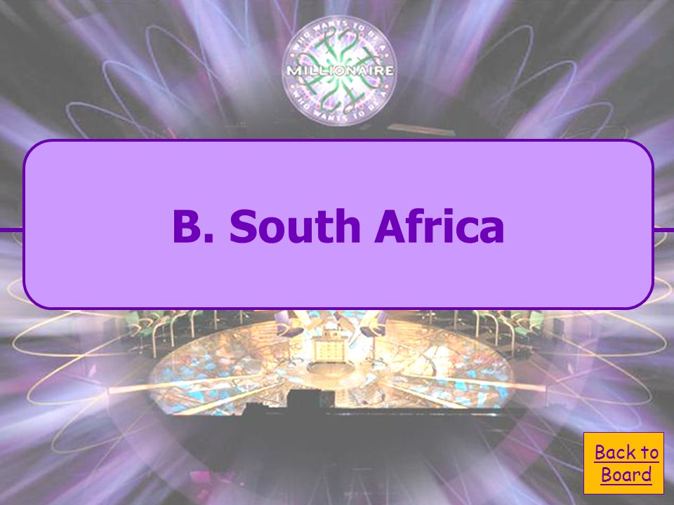  B. South Africa B. South Africa Where was the last Mundial?  A. North Africa A. North Africa  C. Germany C. Germany  D. China D. China