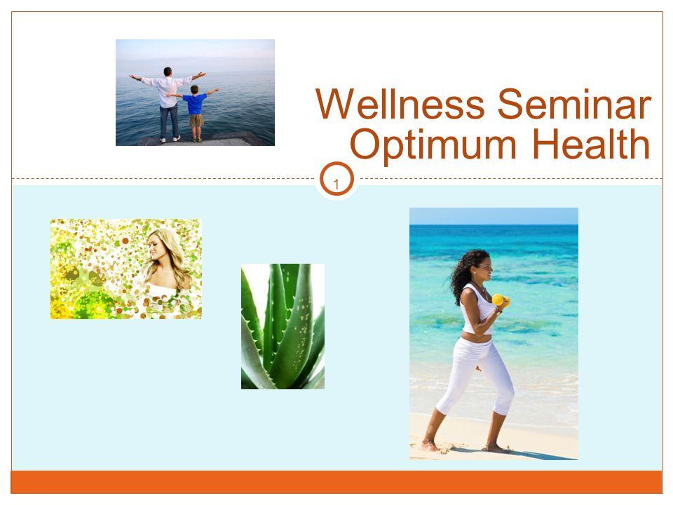 1 Wellness Seminar Optimum Health