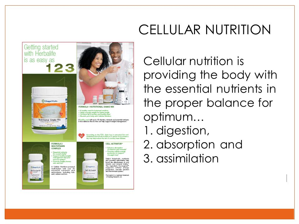 CELLULAR NUTRITION Cellular nutrition is providing the body with the essential nutrients in the proper balance for optimum… 1. digestion, 2. absorptio
