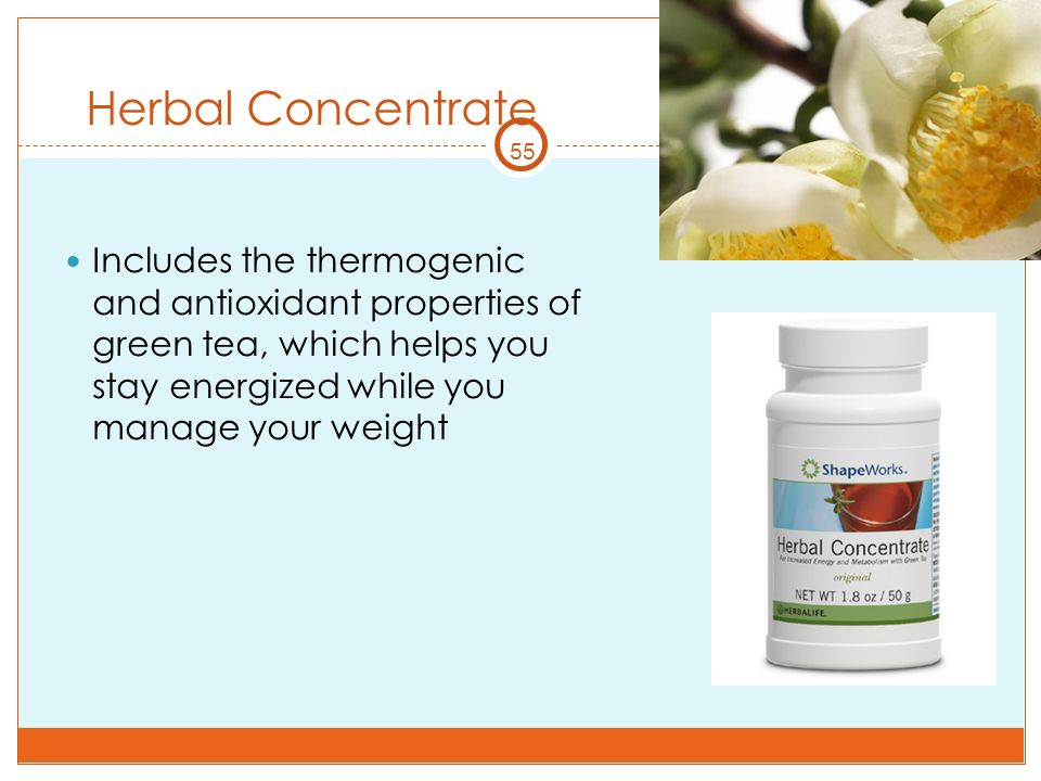 55 Herbal Concentrate Includes the thermogenic and antioxidant properties of green tea, which helps you stay energized while you manage your weight