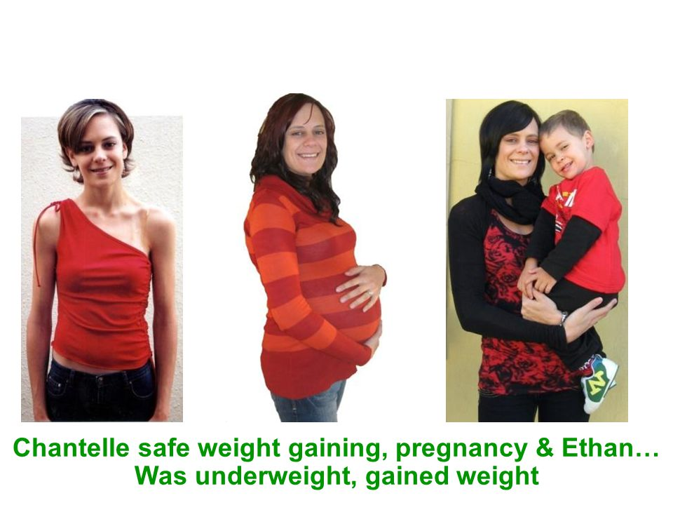 Chantelle safe weight gaining, pregnancy & Ethan… Was underweight, gained weight