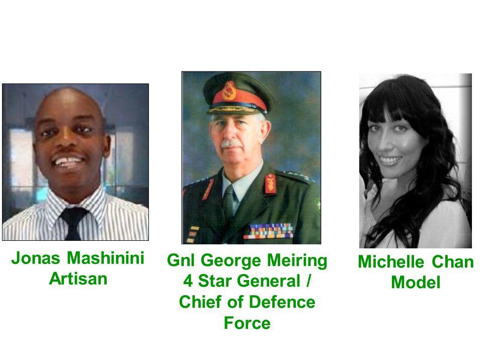 Jonas Mashinini Artisan Michelle Chan Model Gnl George Meiring 4 Star General / Chief of Defence Force