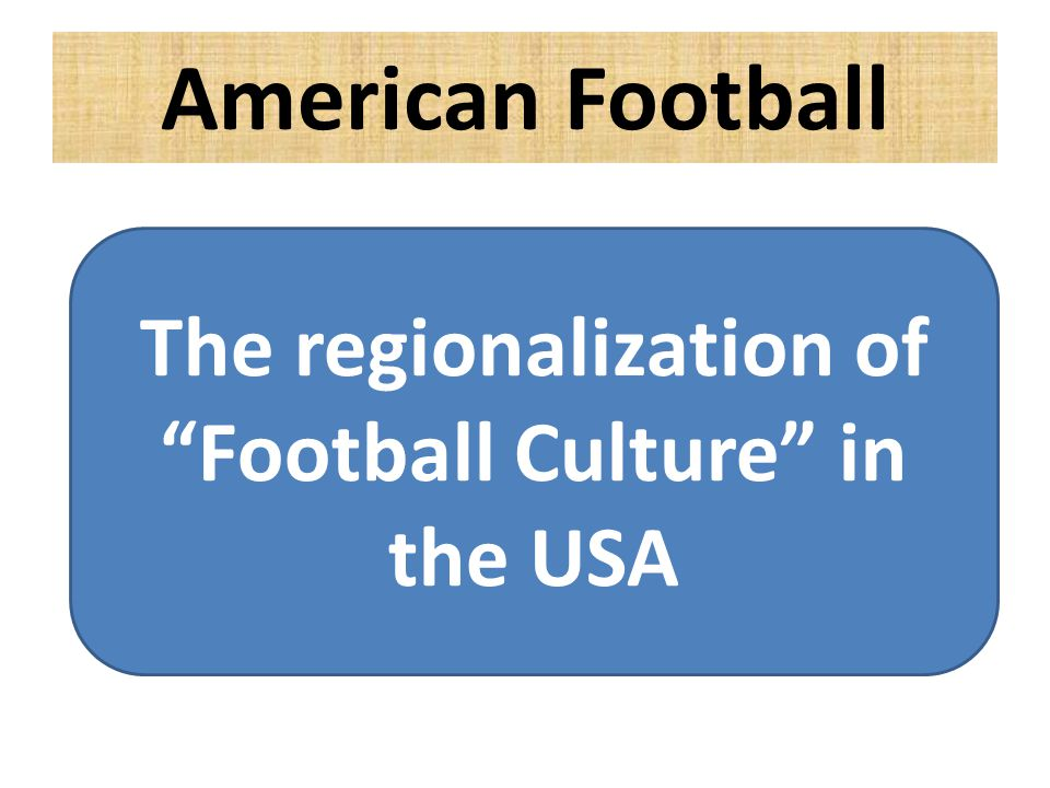 """American Football The regionalization of """"Football Culture"""" in the USA"""